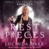 Rest in Pieces - Lucinda Dark