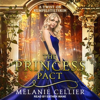 The Princess Pact: A Twist on Rumpelstiltskin - Melanie Cellier