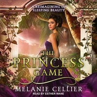 The Princess Game: A Reimagining of Sleeping Beauty - Melanie Cellier