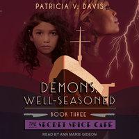 Demons, Well-Seasoned - Patricia V. Davis