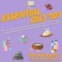 Essential Oils 101 - HowExpert, Angelique Killebrew