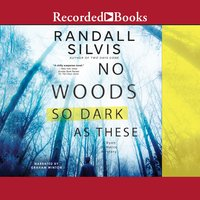 No Woods So Dark as These - Randall Silvis