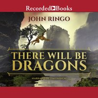There Will Be Dragons - John Ringo
