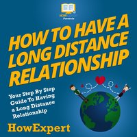 How To Have a Long Distance Relationship - HowExpert