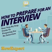 How To Prepare For An Interview - HowExpert