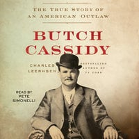 Butch Cassidy: The True Story of an American Outlaw - Charles Leerhsen