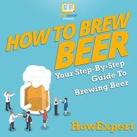 How to Brew Beer - HowExpert