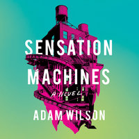 Sensation Machines - Adam Wilson
