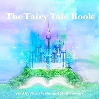 The Fairy Tale Book - Hans Christian Andersen, Brothers Grimm, Flora Annie Steel, George Haven Putnam