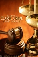 The Very Best Classic Crime Short Stories - Sir Arthur Conan Doyle, Edgar Wallace, G.K. Chesterton