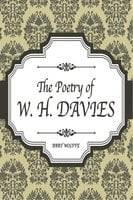 The Poetry of W. H. Davies - W. H. Davies