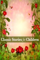 Classic Stories for Children - George MacDonald, Hans Christian Andersen, Joseph Jacobs