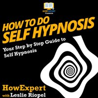 How to Do Self Hypnosis - HowExpert, Leslie Riopel