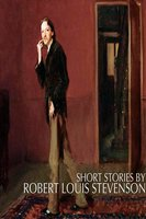 Short Stories - Robert Louis Stevenson