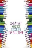 Greatest Short Stories of All Time - Various authors