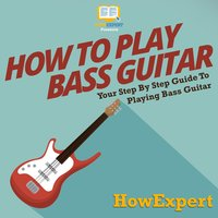 How To Play Bass Guitar - HowExpert