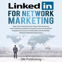 LinkedIn for Network Marketing - QM Publishing