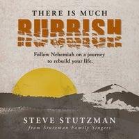 There Is Much Rubbish - Steve Stutzman