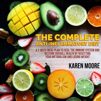 The Complete Anti-Inflammatory Diet - Karen Moore