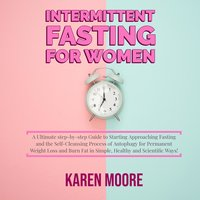 Intermittent Fasting For Women - Karen Moore