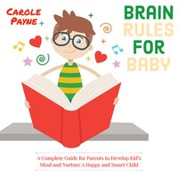 Brain Rules For Baby - Carole Payne