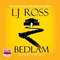 Bedlam - LJ Ross