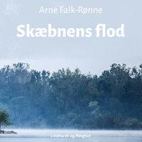 Skæbnens flod - Arne Falk-Rønne