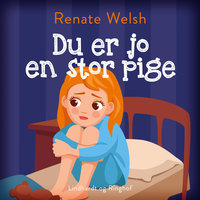 Du er jo en stor pige - Renate Welsh