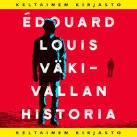 Väkivallan historia - Édouard Louis
