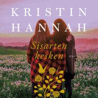 Sisarten kesken - Kristin Hannah