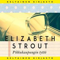 Pikkukaupungin tyttö - Elizabeth Strout