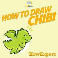 How To Draw Chibi - HowExpert