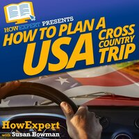 How To Plan a USA Cross Country Trip - HowExpert