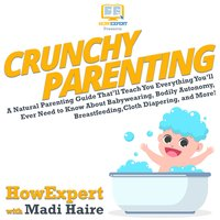 Crunchy Parenting - HowExpert, Madi Haire