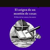 El origen de un montón de cosas - María del Pilar Montes de Oca