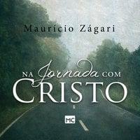 Na jornada com Cristo - Maurício Zágari