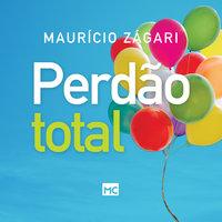 Perdão total - Maurício Zágari