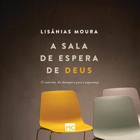 A sala de espera de Deus - Lisânias Moura