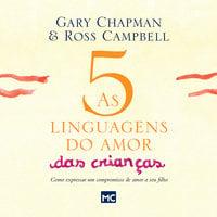 As 5 linguagens do amor das crianças - nova edição - Gary Chapman, Ross Campbell