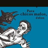 Para chicos malos, éstos - María del Pilar Montes de Oca