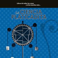La ciencia platicadita - María del Pilar Montes de Oca
