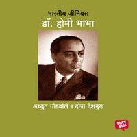 Bharatiya Genius Homi Bhabha - Deepa Deshmukh Achyut Godbole