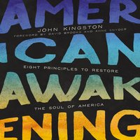 American Awakening: Eight Principles to Restore the Soul of America - John Kingston