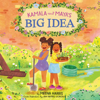 Kamala and Maya's Big Idea - Meena Harris