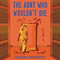 The Aunt Who Wouldn't Die: A Novel - Shirshendu Mukhopadhyay