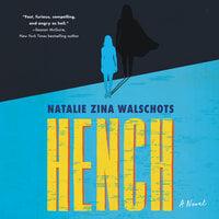 Hench: A Novel - Natalie Zina Walschots