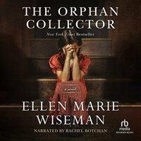 The Orphan Collector - Ellen Marie Wiseman