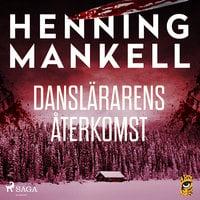 Danslärarens återkomst - Henning Mankell