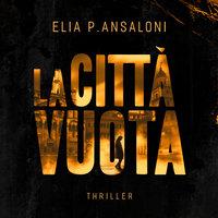 La città vuota - Elia P Ansaloni