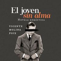 El joven sin alma - Vicente Molina Foix